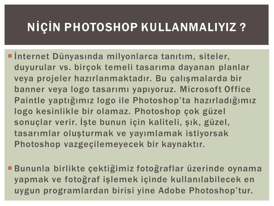Nİçİn Photoshop KullanmalIyIz