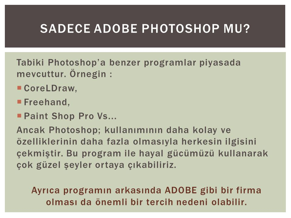 SADECE ADOBE PHOTOSHOP MU