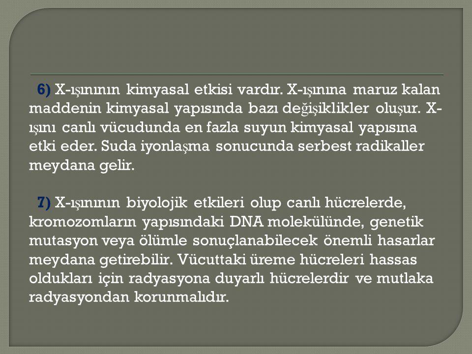 6) X-ışınının kimyasal etkisi vardır