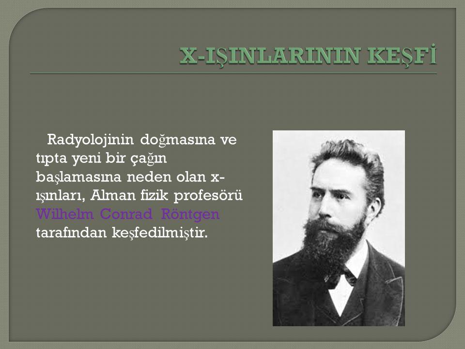 X-IŞINLARININ KEŞFİ