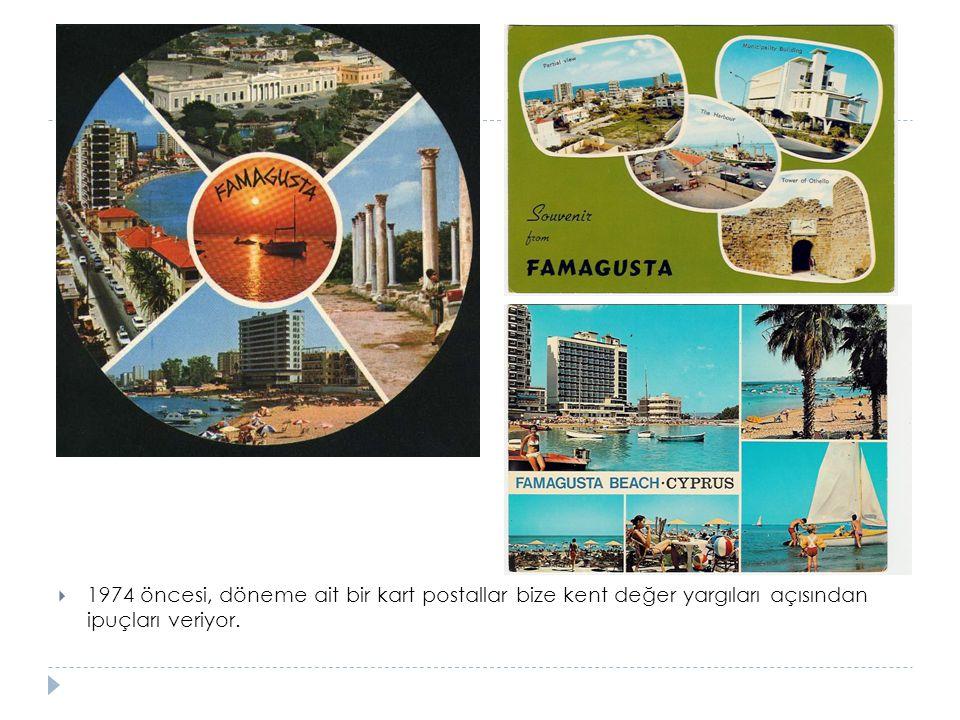 1974 öncesi, döneme ait bir kart postallar bize kent değer yargıları açısından ipuçları veriyor.