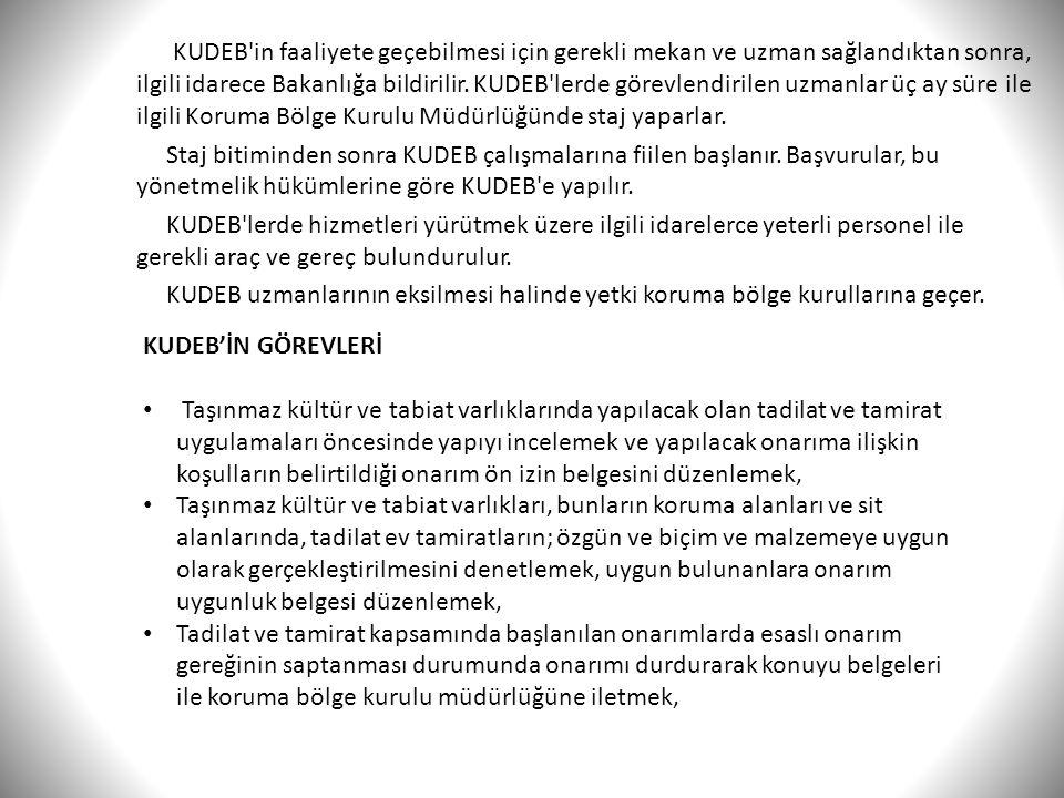 KUDEB in faaliyete geçebilmesi için gerekli mekan ve uzman sağlandıktan sonra, ilgili idarece Bakanlığa bildirilir. KUDEB lerde görevlendirilen uzmanlar üç ay süre ile ilgili Koruma Bölge Kurulu Müdürlüğünde staj yaparlar.