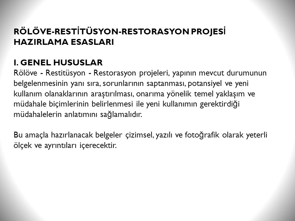 RÖLÖVE-RESTİTÜSYON-RESTORASYON PROJESİ HAZIRLAMA ESASLARI I