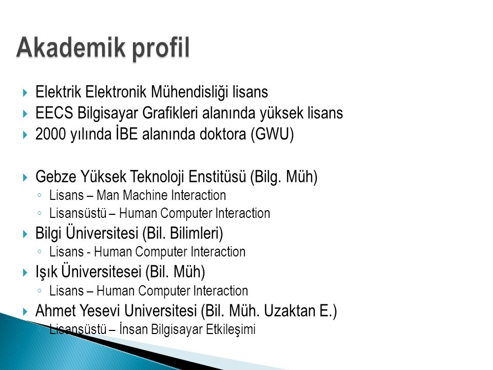 Akademik profil Elektrik Elektronik Mühendisliği lisans
