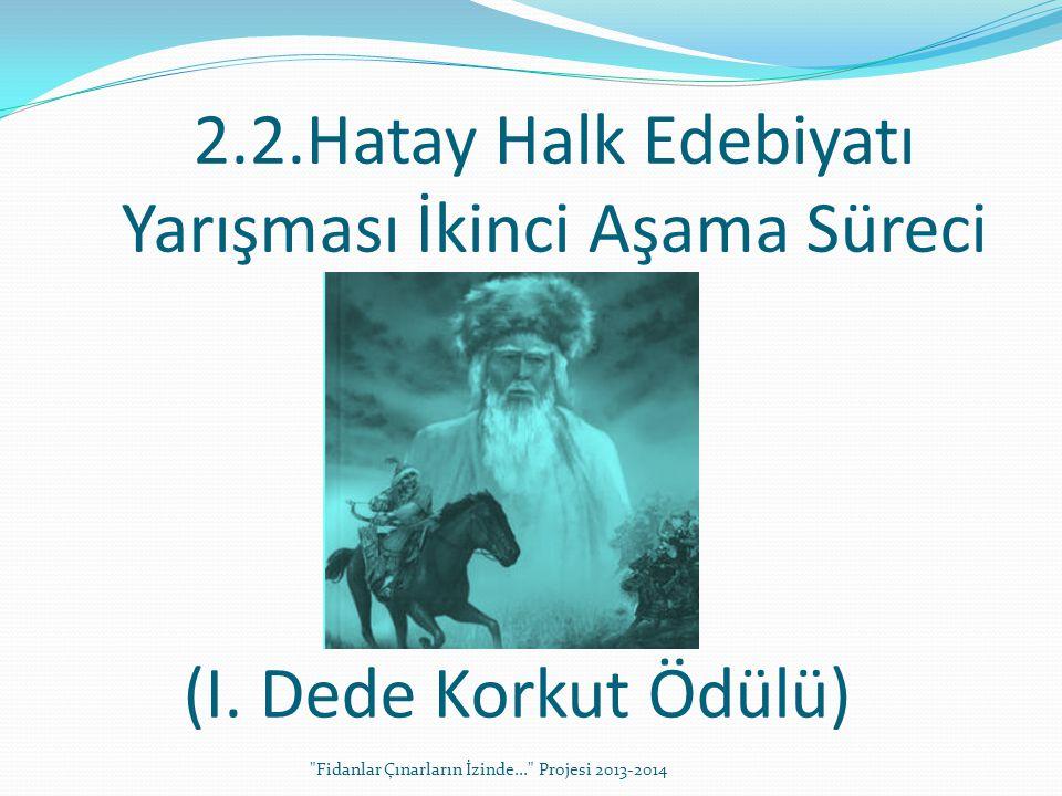 2.2.Hatay Halk Edebiyatı Yarışması İkinci Aşama Süreci
