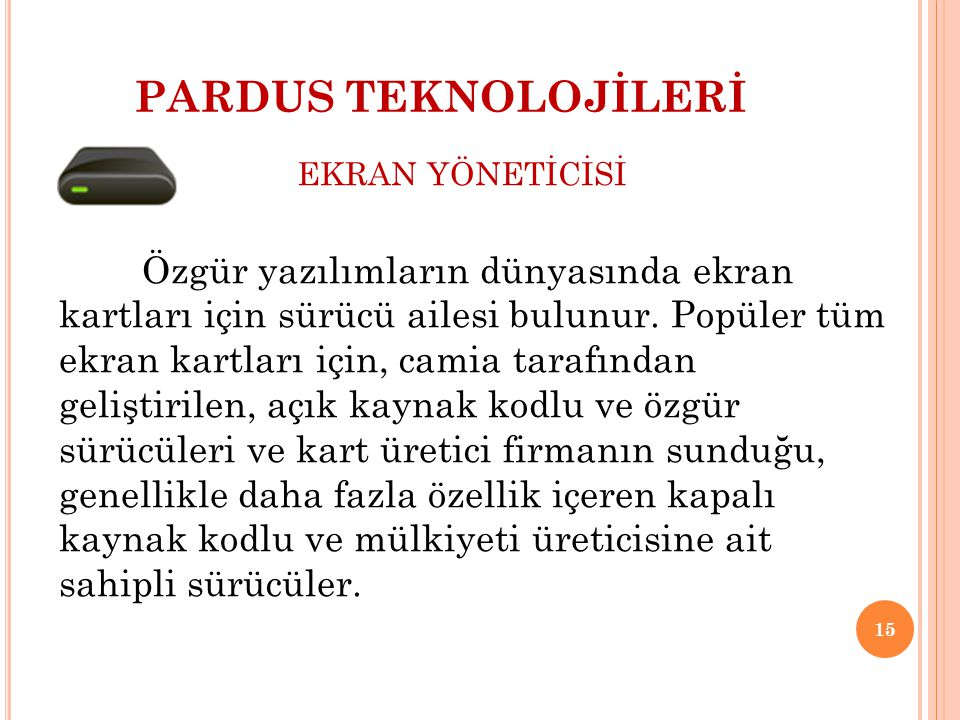 PARDUS TEKNOLOJİLERİ EKRAN YÖNETİCİSİ.
