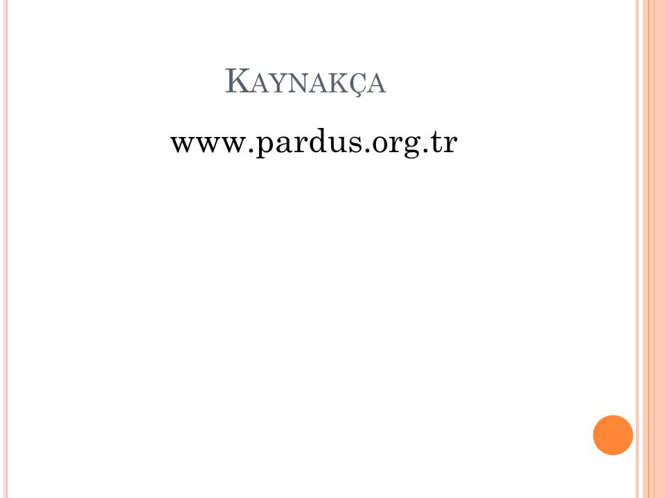 Kaynakça www.pardus.org.tr