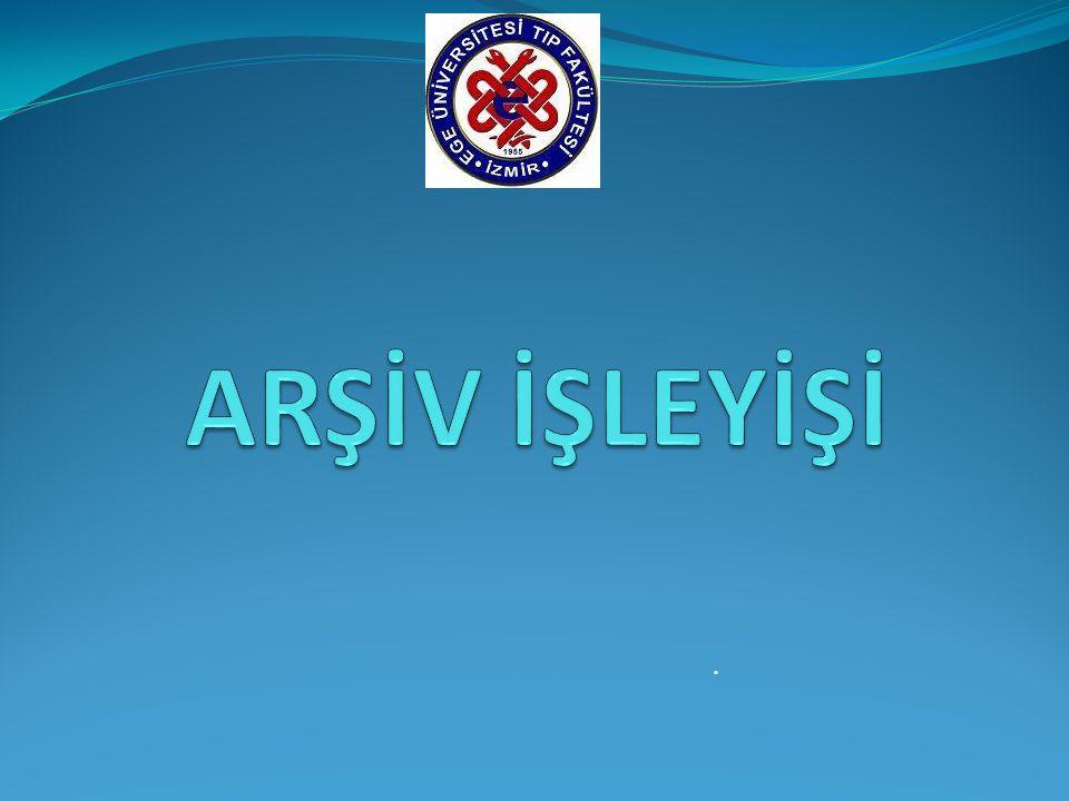 ARŞİV İŞLEYİŞİ .