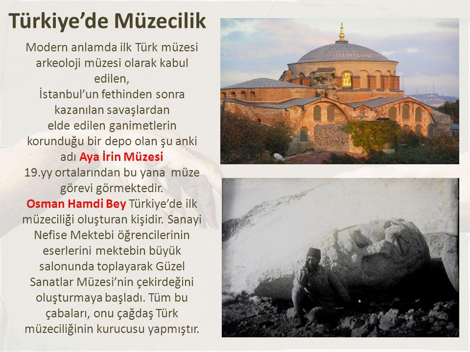 Türkiye'de Müzecilik Modern anlamda ilk Türk müzesi
