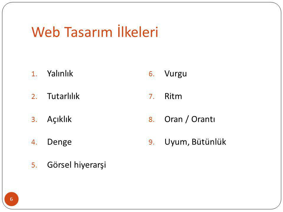 Web Tasarım İlkeleri Yalınlık Vurgu Tutarlılık Ritm Açıklık