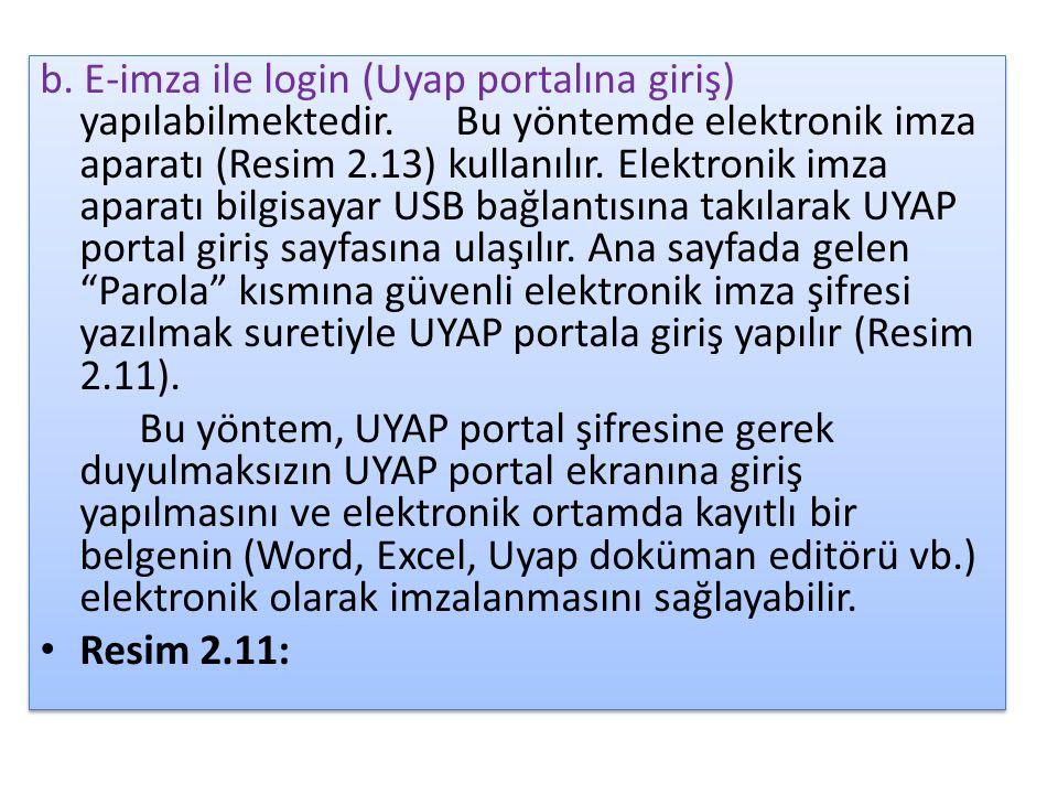 b. E-imza ile login (Uyap portalına giriş) yapılabilmektedir