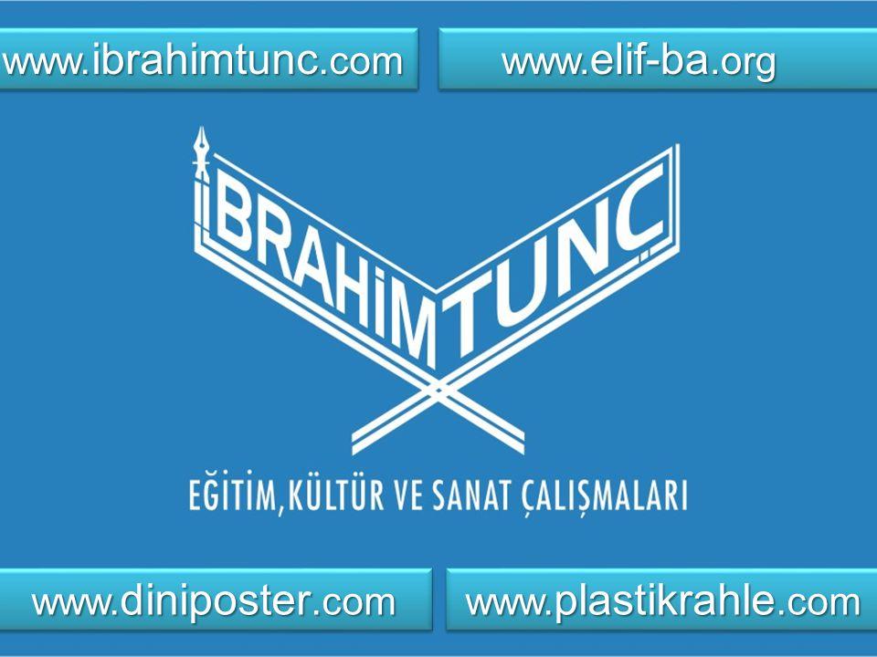 www.ibrahimtunc.com www.elif-ba.org www.diniposter.com www.plastikrahle.com