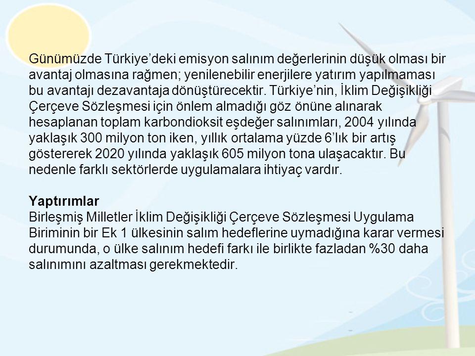 Günümüzde Türkiye'deki emisyon salınım değerlerinin düşük olması bir
