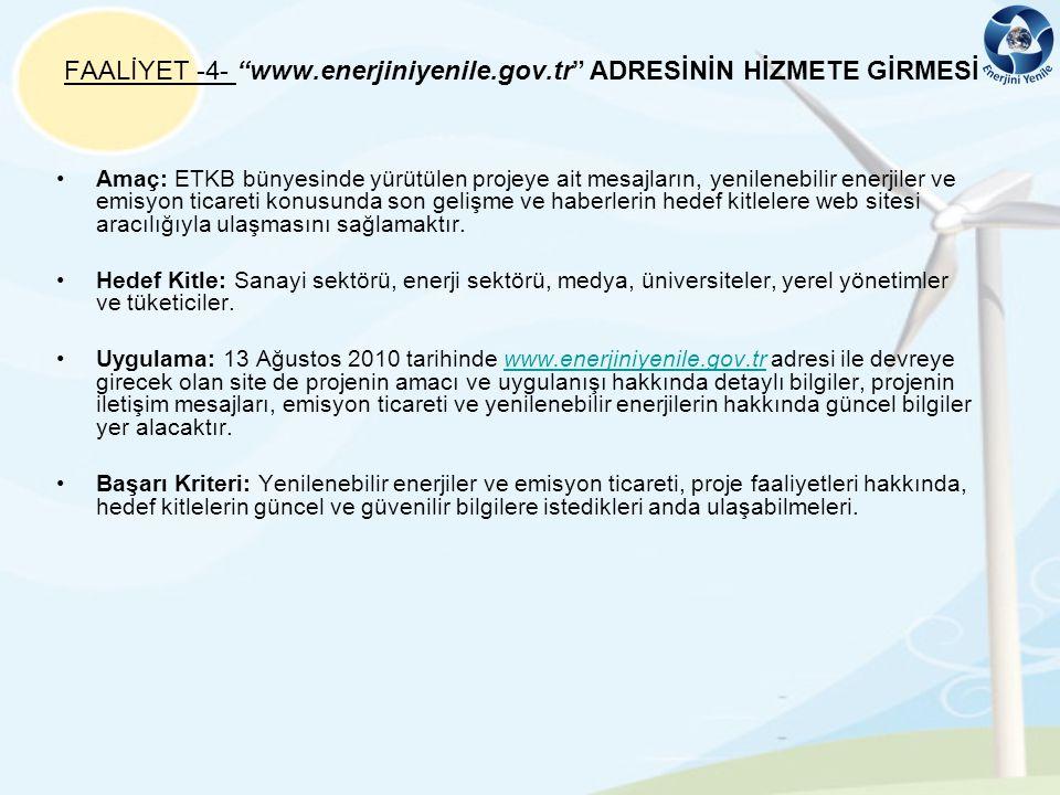 FAALİYET -4- www.enerjiniyenile.gov.tr ADRESİNİN HİZMETE GİRMESİ