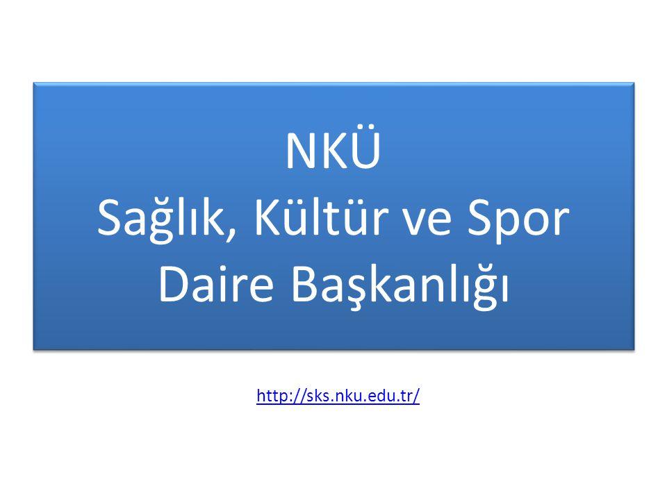 NKÜ Sağlık, Kültür ve Spor Daire Başkanlığı