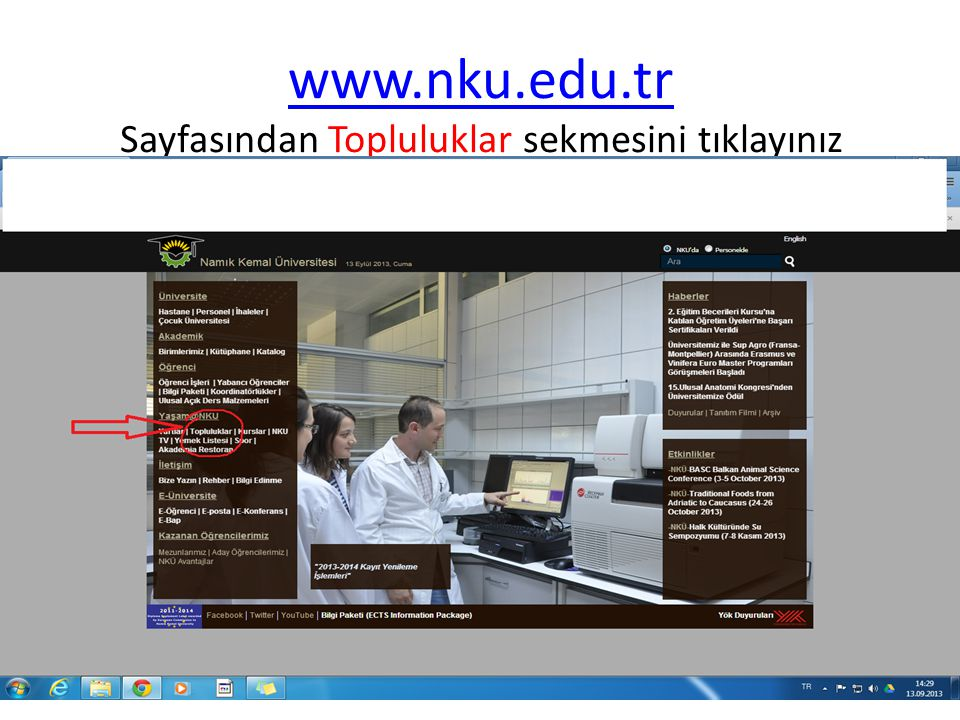 www.nku.edu.tr Sayfasından Topluluklar sekmesini tıklayınız