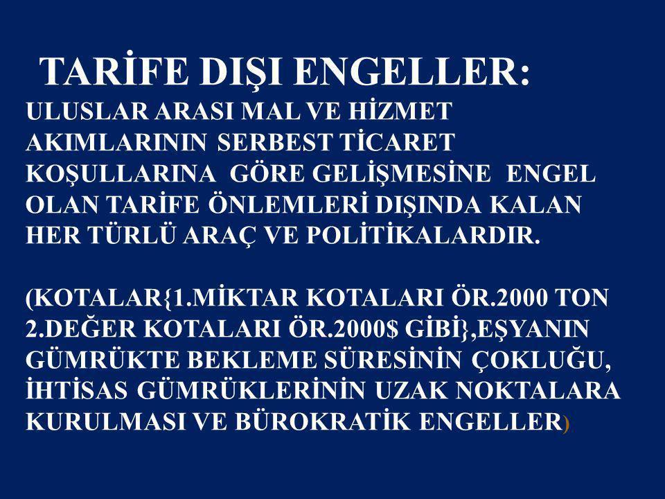TARİFE DIŞI ENGELLER: