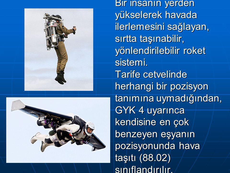 Bir insanın yerden yükselerek havada ilerlemesini sağlayan, sırtta taşınabilir, yönlendirilebilir roket sistemi.