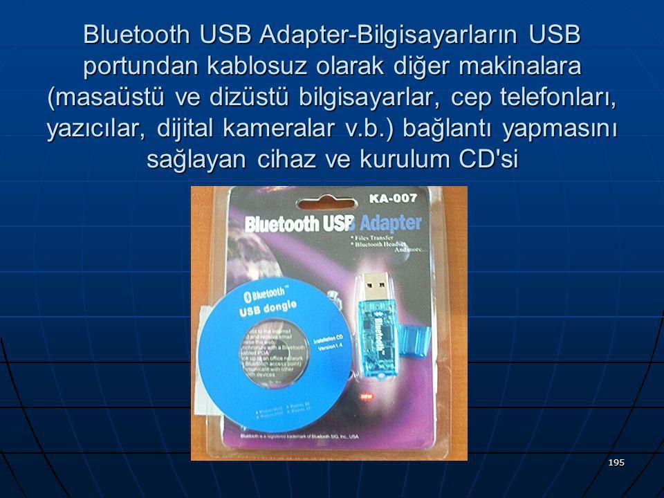 Bluetooth USB Adapter-Bilgisayarların USB portundan kablosuz olarak diğer makinalara (masaüstü ve dizüstü bilgisayarlar, cep telefonları, yazıcılar, dijital kameralar v.b.) bağlantı yapmasını sağlayan cihaz ve kurulum CD si