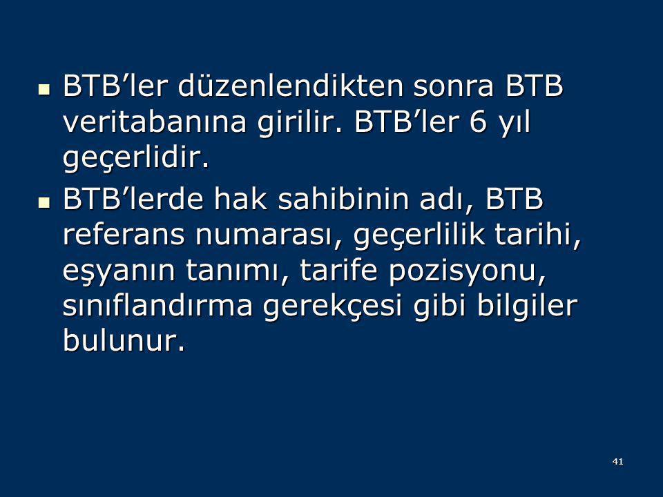 BTB'ler düzenlendikten sonra BTB veritabanına girilir