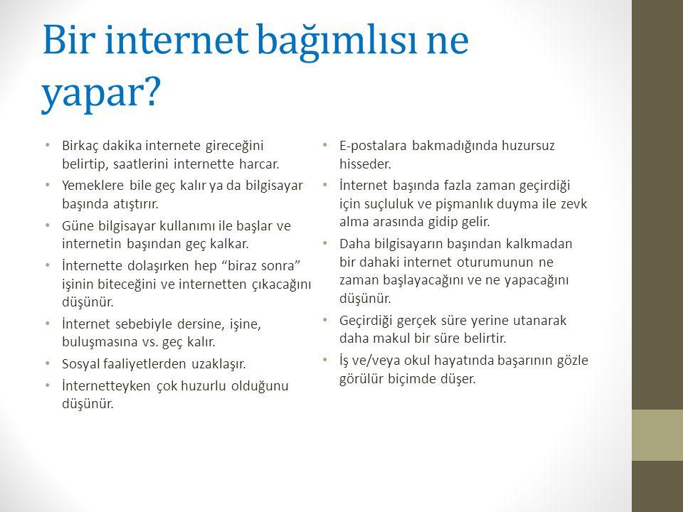 Bir internet bağımlısı ne yapar
