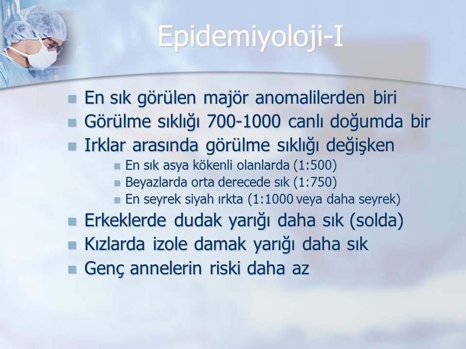 Epidemiyoloji-I En sık görülen majör anomalilerden biri
