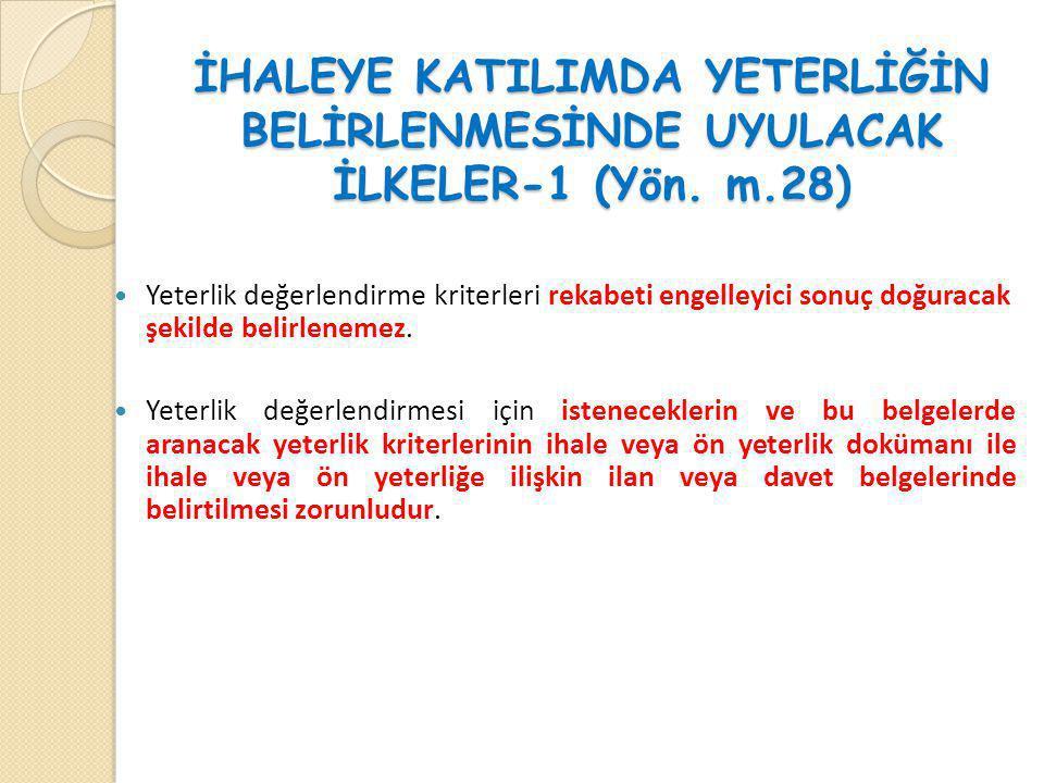 İHALEYE KATILIMDA YETERLİĞİN BELİRLENMESİNDE UYULACAK İLKELER-1 (Yön. m.28)