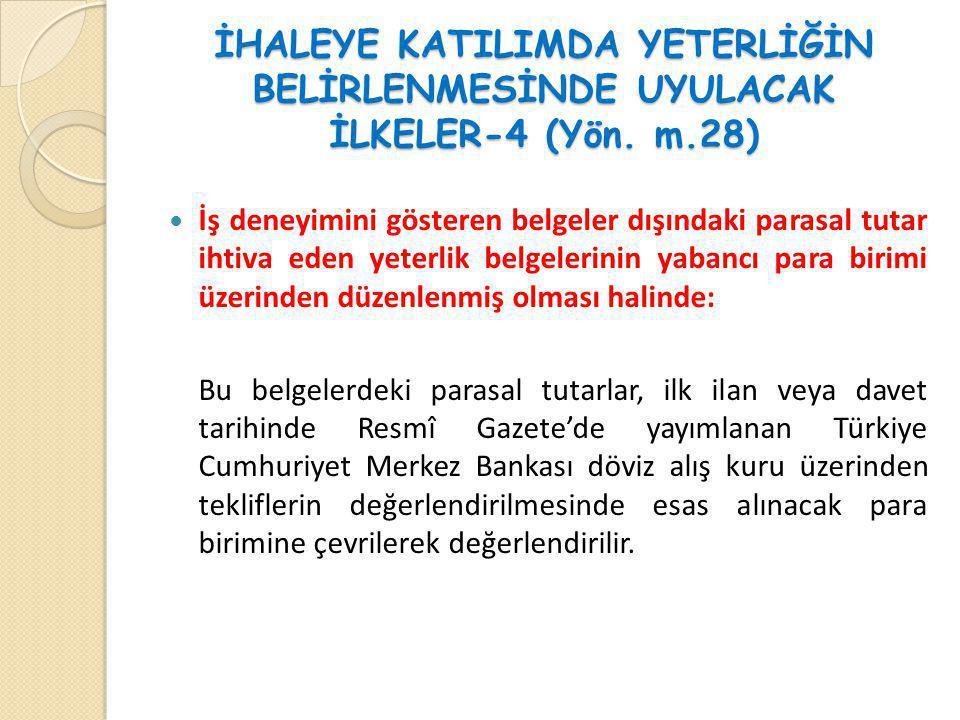 İHALEYE KATILIMDA YETERLİĞİN BELİRLENMESİNDE UYULACAK İLKELER-4 (Yön. m.28)