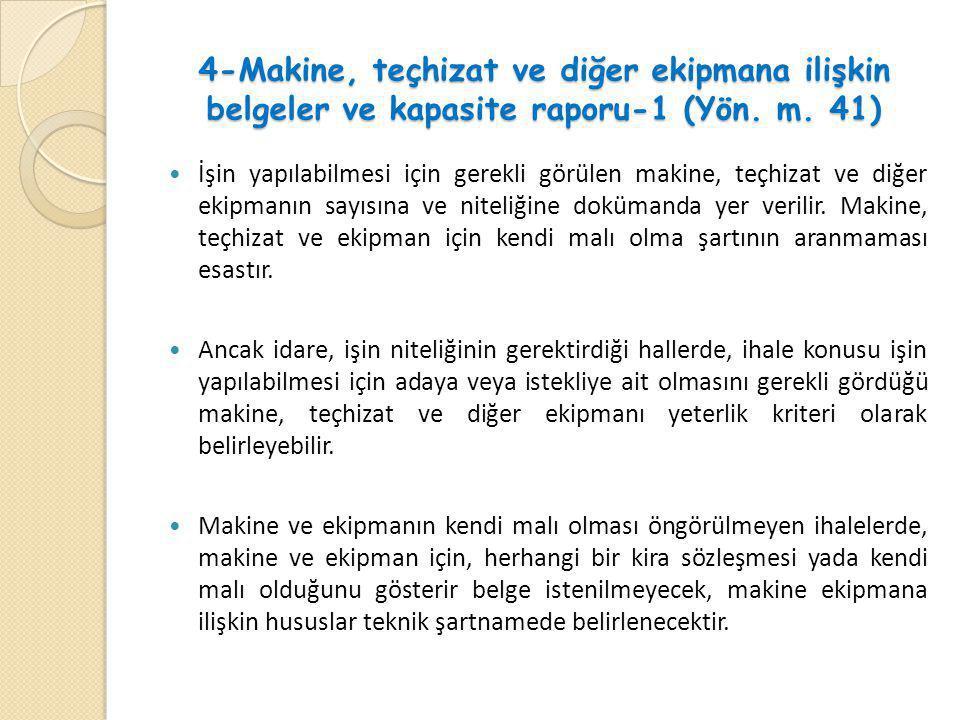 4-Makine, teçhizat ve diğer ekipmana ilişkin belgeler ve kapasite raporu-1 (Yön. m. 41)
