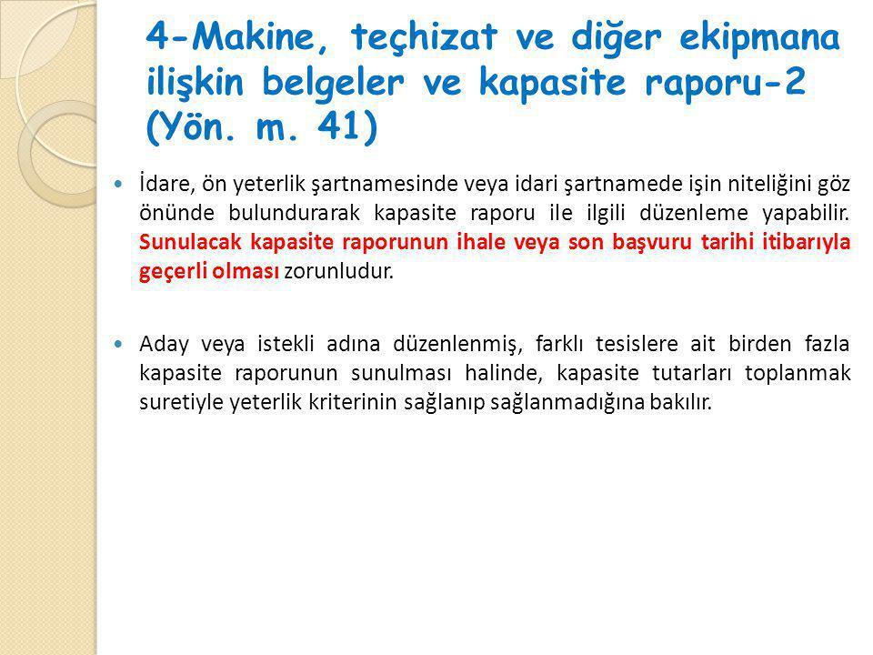 4-Makine, teçhizat ve diğer ekipmana ilişkin belgeler ve kapasite raporu-2 (Yön. m. 41)