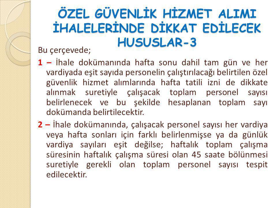 ÖZEL GÜVENLİK HİZMET ALIMI İHALELERİNDE DİKKAT EDİLECEK HUSUSLAR-3