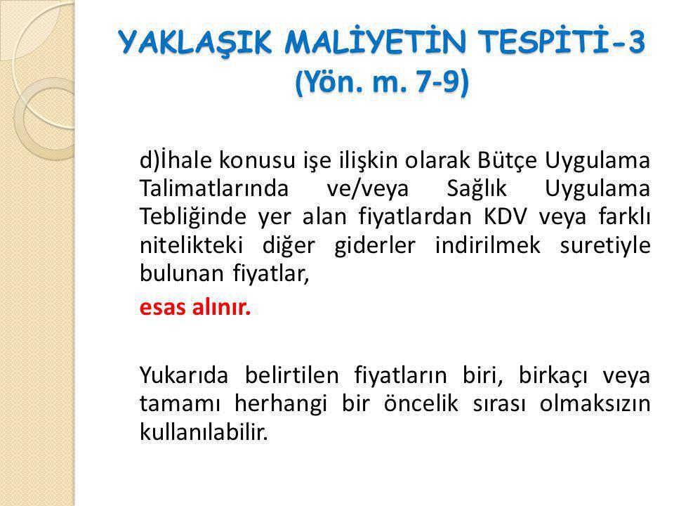 YAKLAŞIK MALİYETİN TESPİTİ-3 (Yön. m. 7-9)