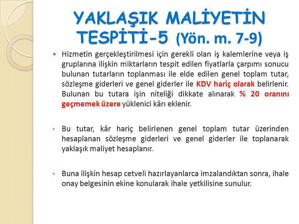 YAKLAŞIK MALİYETİN TESPİTİ-5 (Yön. m. 7-9)