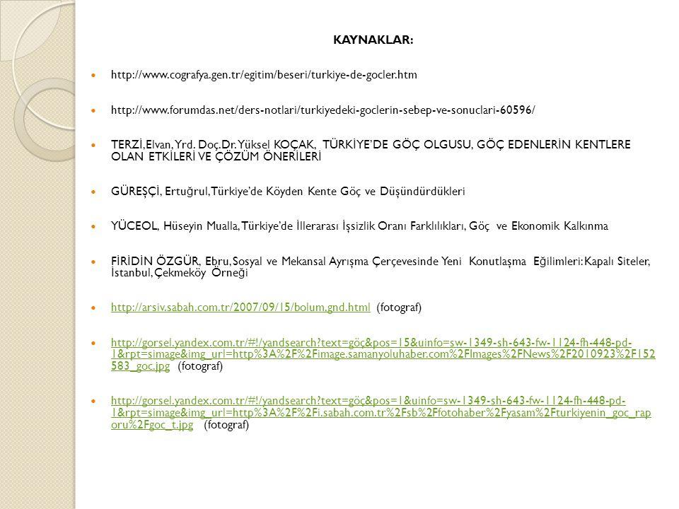 KAYNAKLAR: http://www.cografya.gen.tr/egitim/beseri/turkiye-de-gocler.htm.