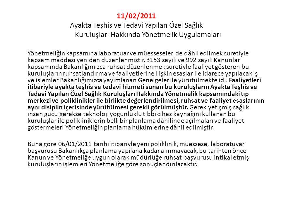 11/02/2011 Ayakta Teşhis ve Tedavi Yapılan Özel Sağlık Kuruluşları Hakkında Yönetmelik Uygulamaları