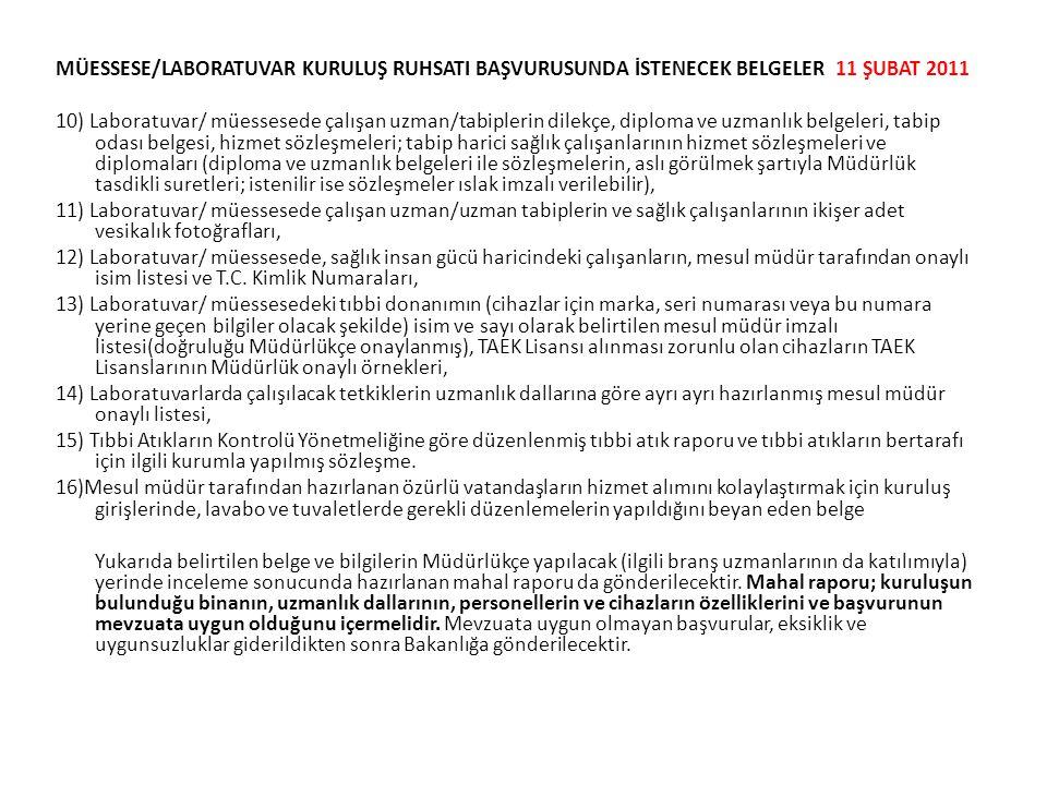 MÜESSESE/LABORATUVAR KURULUŞ RUHSATI BAŞVURUSUNDA İSTENECEK BELGELER 11 ŞUBAT 2011