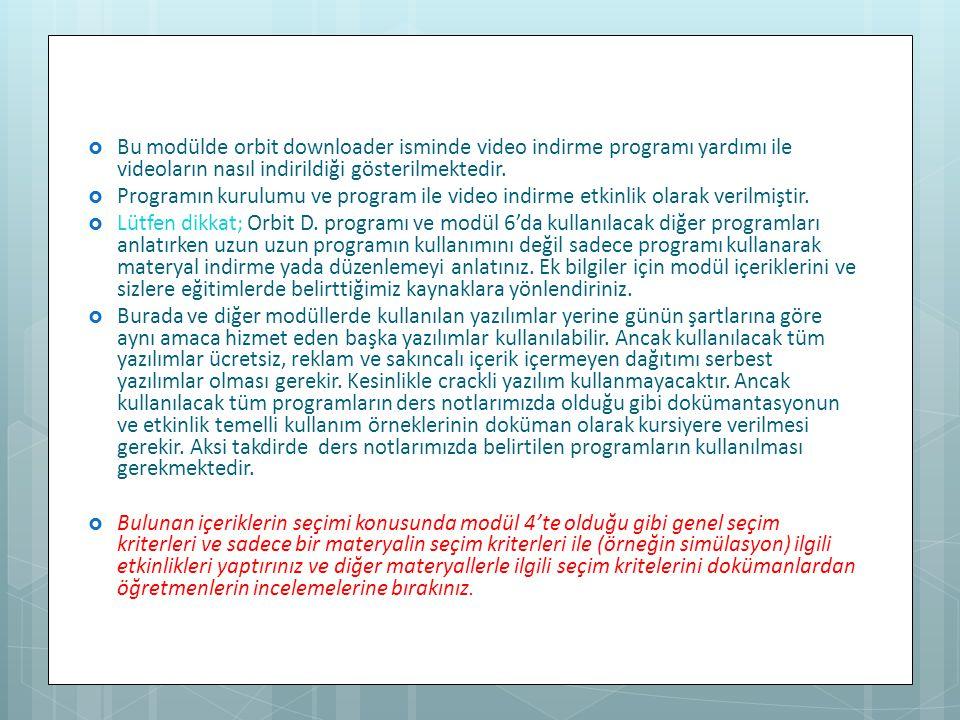Bu modülde orbit downloader isminde video indirme programı yardımı ile videoların nasıl indirildiği gösterilmektedir.