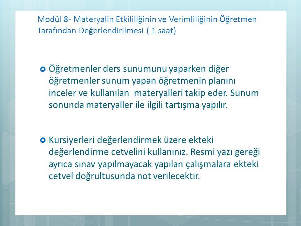 Modül 8- Materyalin Etkililiğinin ve Verimliliğinin Öğretmen Tarafından Değerlendirilmesi ( 1 saat)