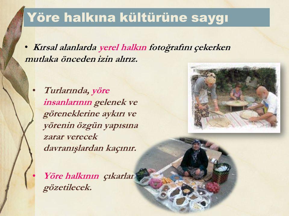 Yöre halkına kültürüne saygı