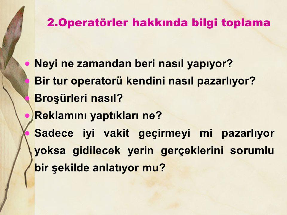 2.Operatörler hakkında bilgi toplama