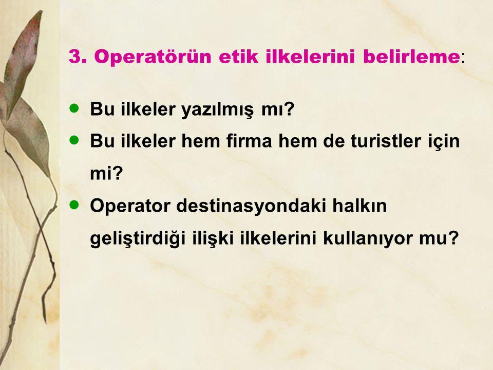 3. Operatörün etik ilkelerini belirleme: