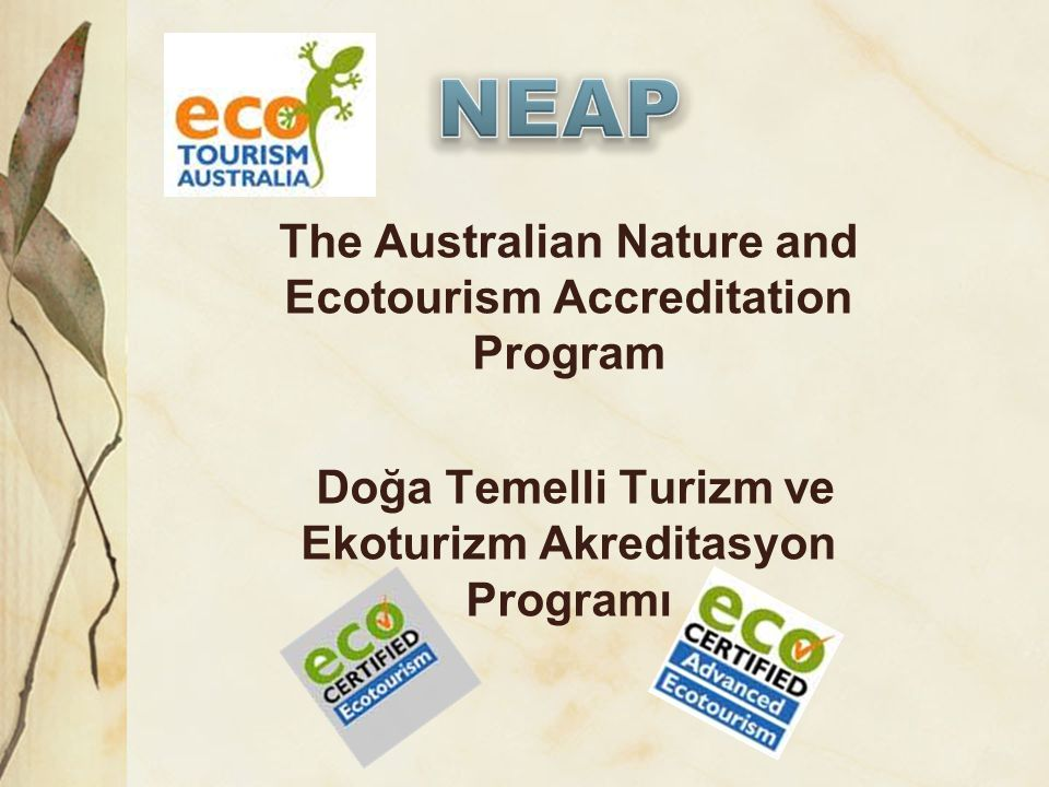 NEAP The Australian Nature and Ecotourism Accreditation Program Doğa Temelli Turizm ve Ekoturizm Akreditasyon Programı