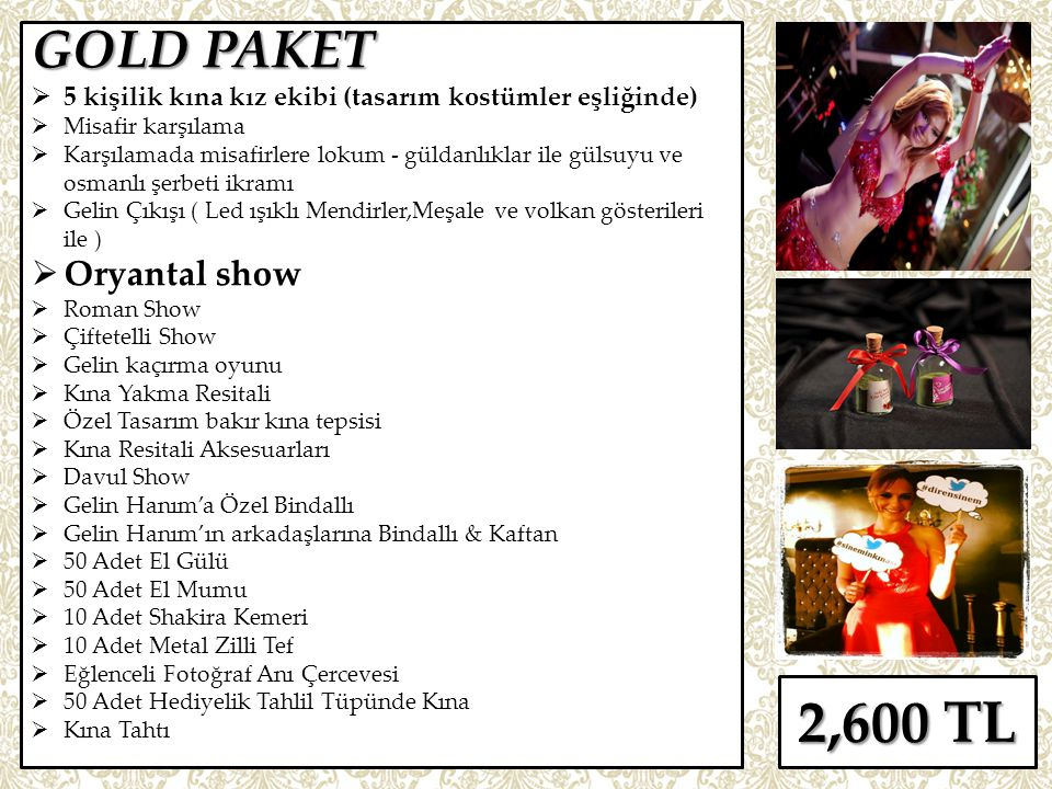 2,600 TL GOLD PAKET Oryantal show