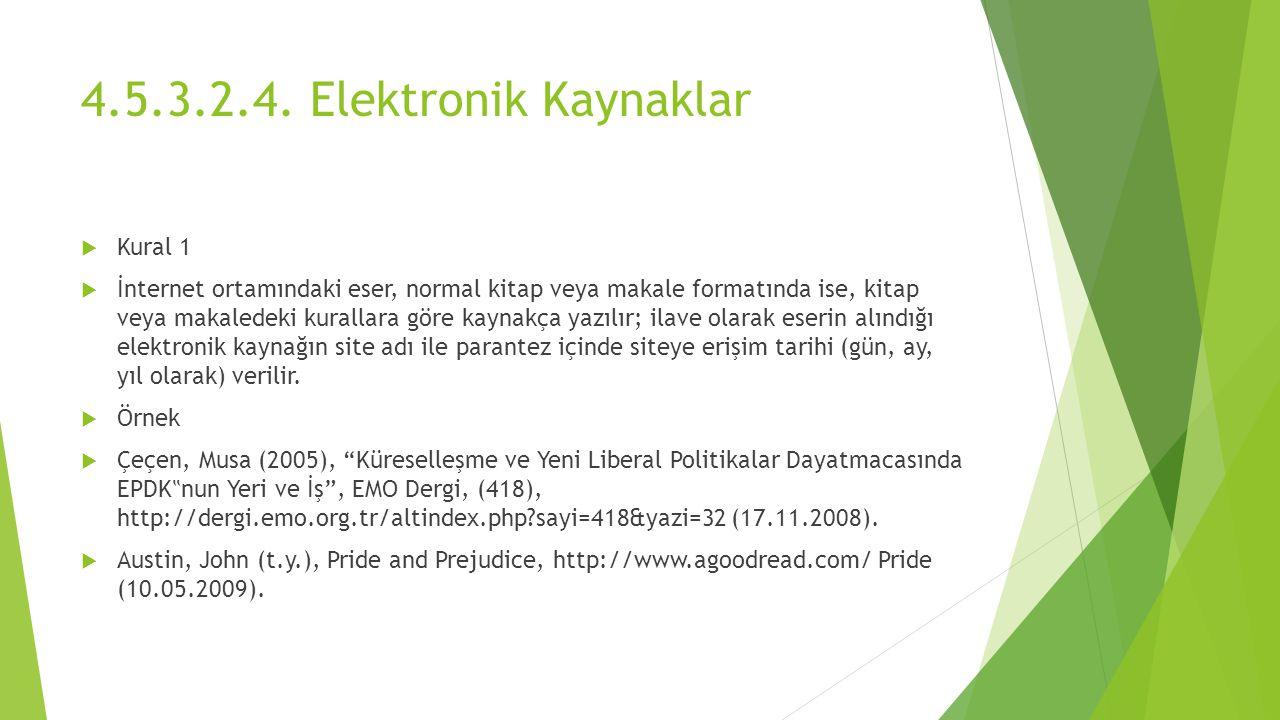 4.5.3.2.4. Elektronik Kaynaklar Kural 1