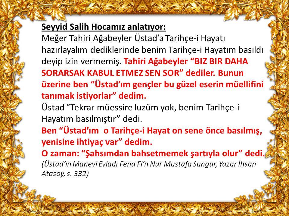 Seyyid Salih Hocamız anlatıyor: