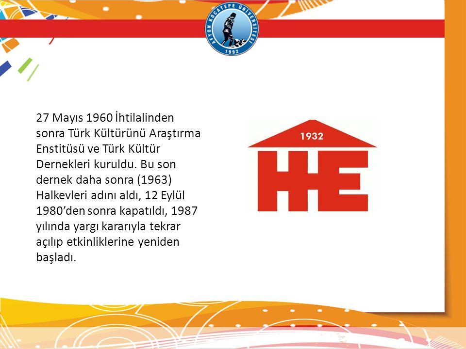 27 Mayıs 1960 İhtilalinden sonra Türk Kültürünü Araştırma Enstitüsü ve Türk Kültür Dernekleri kuruldu.
