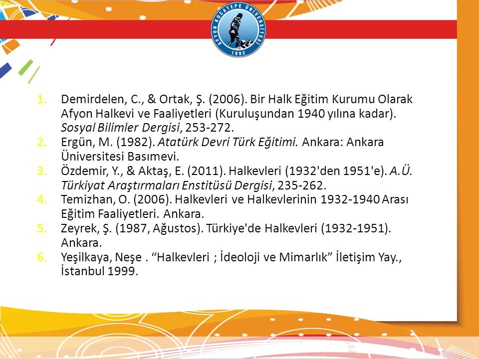 Demirdelen, C. , & Ortak, Ş. (2006)