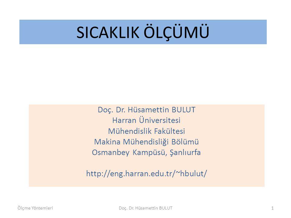 SICAKLIK ÖLÇÜMÜ Doç. Dr. Hüsamettin BULUT Harran Üniversitesi