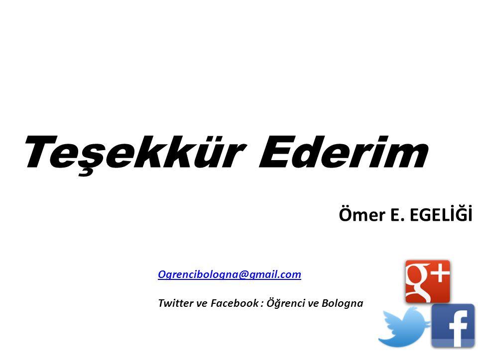 Teşekkür Ederim Ömer E. EGELİĞİ Ogrencibologna@gmail.com