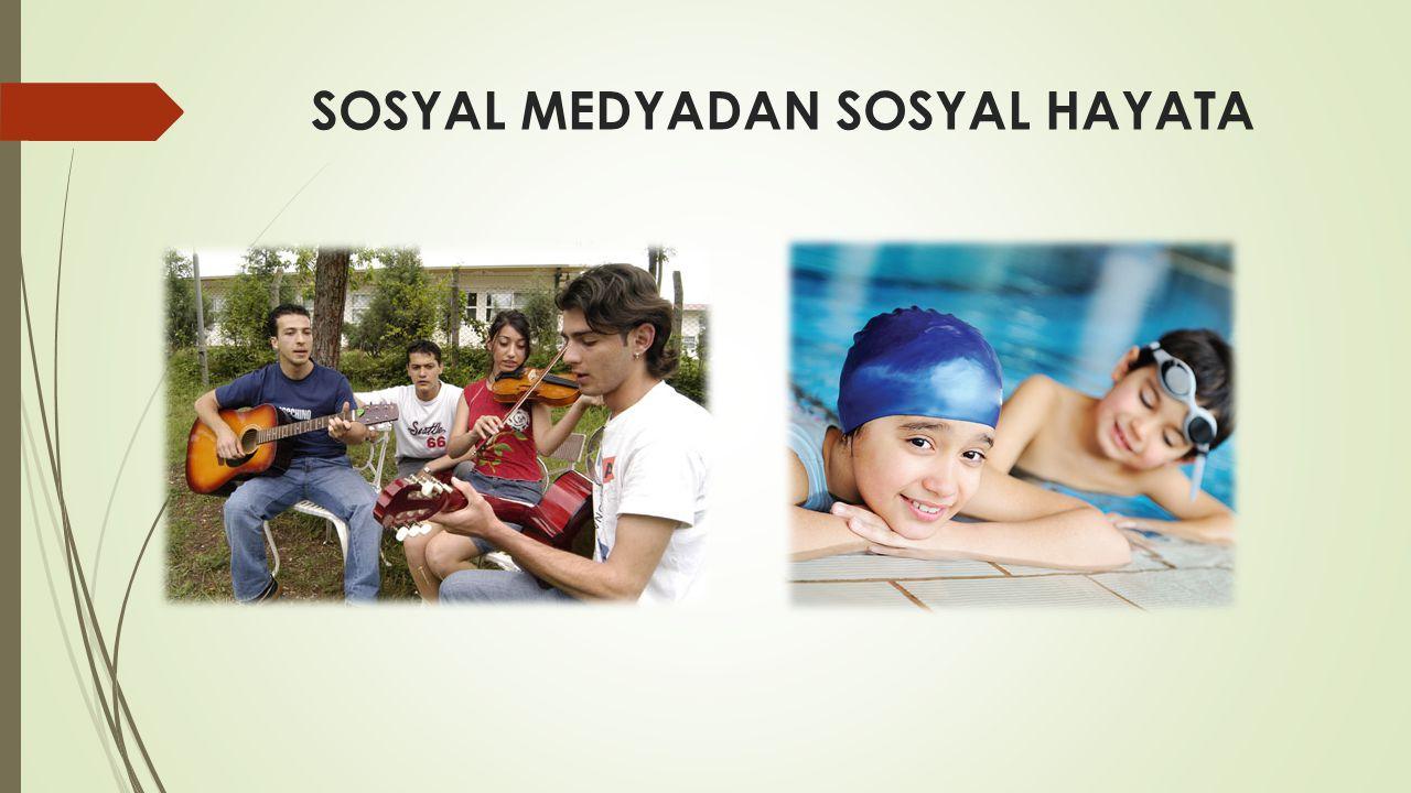 SOSYAL MEDYADAN SOSYAL HAYATA